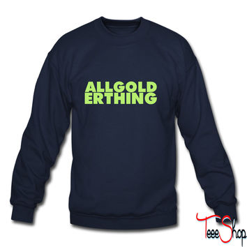 all gold erthing sweatshirt