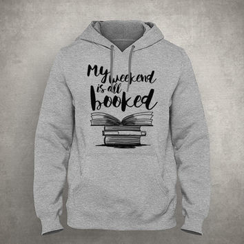 My weekend is all booked - Book pun - For book nerd introvert - Gray/White Unisex Hoodie - HOODIE-006