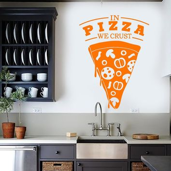 Vinyl Wall Decal Quote For Restaurant Pizzeria In Pizza We Crust Stickers (2855ig)