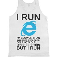 I Run Slower Than Internet Explorer |