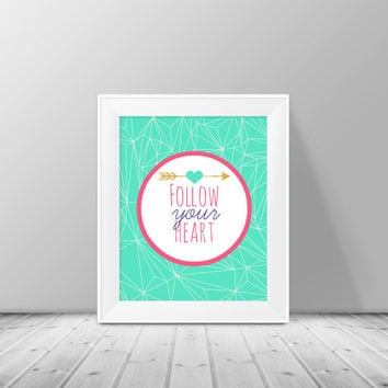 Arrow Print - Follow Your Heart Wall Art Printable - 8x10 - Wall Decor, Digital Download, Home Decor, Inspiration Quote, Instant Download