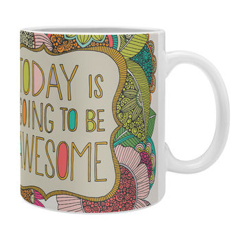 Valentina Ramos Today Is Going To Be Awesome Coffee Mug