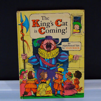 The Kings Cat is Coming! An Alphabetical Tale by Stan Mack 1976 Pantheon Book Juvenile Audience  Home Schooling Alphabet