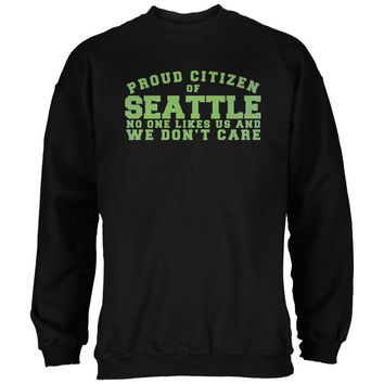 Proud No One Likes Seattle Black Adult Sweatshirt