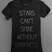Stars Cant Shine Without Darkness - Black Tshirt