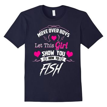 Fishing Shirts For Girls - Move Over Boys