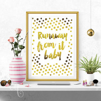 "Wall art decor Kanye West quote, minimalistic typography Giclée print from the song song ""Runaway"" - ""Runaway from it baby"""