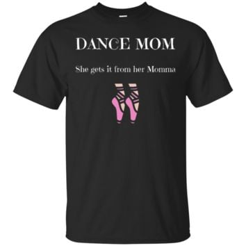 Dance Mom, Gets It From Her Momma