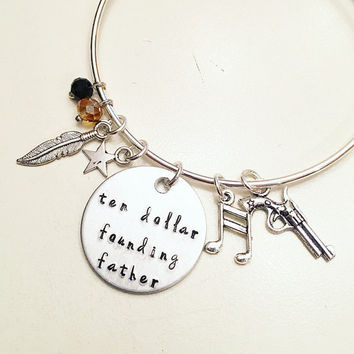 Ten Dollar Founding Father Alexander Hamilton the Musical Inspired Lyrics Hand Stamped Adjustable Bangle Charm Bracelet