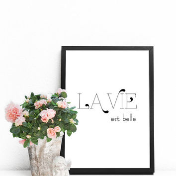 French quote, La vie est belle, French words wall art, PRINTABLE poster, Words to live by, Living room wall decor, French sign, French gifts