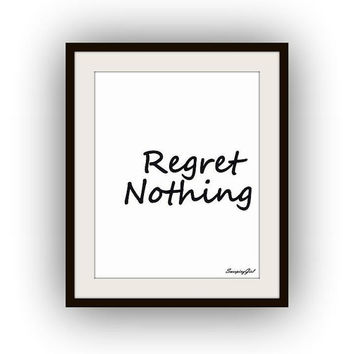 Regret Nothing, Quotes, Parks and Recreation Rec, Ron Swanson TV Show, Funny Quote, Printable Wall Art, decor, print poster, black and white