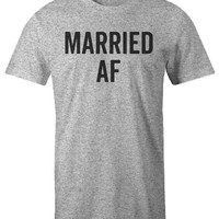 Married AF T-Shirt Funny T-Shirt Gag Gift Getting Married Shirt Party T-Shirt Humor tee Husband shirt wife shirt