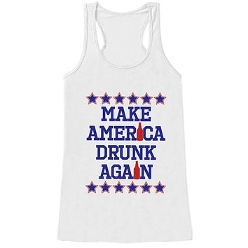 Women's 4th of July Shirt - Make America Drunk Again - White Tank Top - Political 4th of July Shirt - Funny Patriotic Independence Day Tank