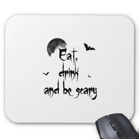 Halloween - Eat, drink and be scary Mouse Pad