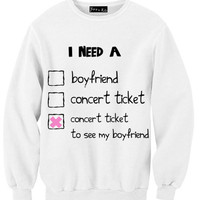 I Need A Concert Ticket To See My Boyfriend Sweatshirt | Yotta Kilo