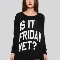 Is It Friday Yet? Sweater