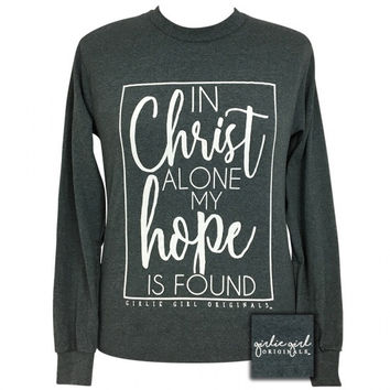 Girlie Girl Preppy In Christ Alone Faith Long Sleeve T-Shirt