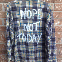 "Plaid flannel ""Nope not today"" hand painted shirt // soft grunge"