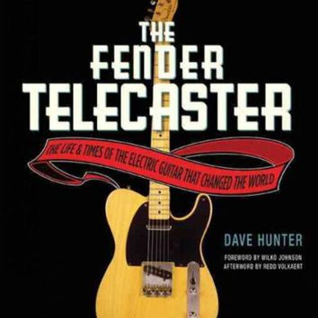 CREYCY2 The Fender Telecaster: The Life and Times of the Electric Guitar That Changed the World
