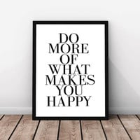printable art 'do more of what makes you happy' print instant download typographic print printable black and white motivational wall art