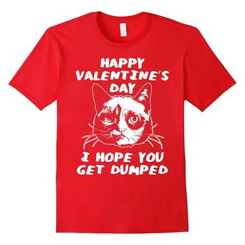 Grumpy Cat Valentine's Day Hope You Get Dumped T-Shirt
