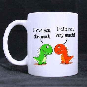 I Love You This Much Cute Green Dinosaur Gift for Boyfriend/girlfriend- Funny White Mug 11oz Coffee Mugs or Tea Cup Cool Birthda