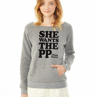 She Wants The PP... Pizza Party ladies sweatshirt
