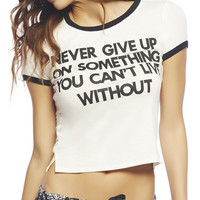 Never Give Up Crop Tee | Wet Seal