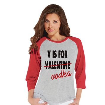 Ladies Valentine Shirt - V is For - Funny Valentines Shirt - Womens Valentines Day - Alcohol Valentines Gift for Her - Vodka Shirt - Red
