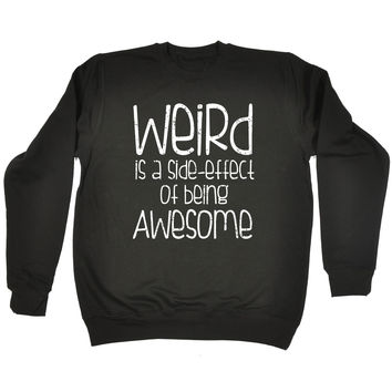 123t USA Weird Is A Side Effect Of Being Awesome Funny Sweatshirt
