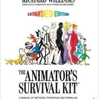 The Animator's Survival Kit--Revised Edition: A Manual of Methods, Principles and Formulas for Classical, Computer, Games, Stop Motion and Interne