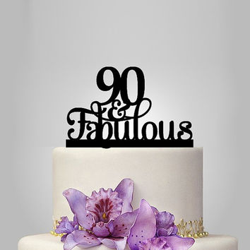 90th and fabulous cake topper 90th Birthday party decoration , acrylic birthday cake topper, 90th anniversary gifts, 90 years old
