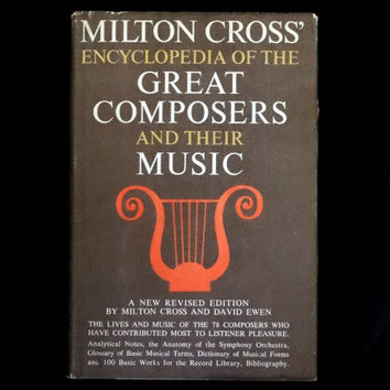 Encyclopedia of Great Composers and Their Music by Milton Cross and David Ewen