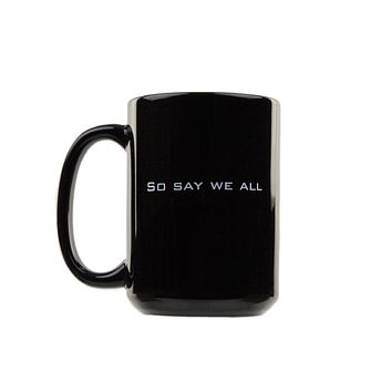 Battlestar Galactica - So Say We All 16 Oz Coffee Mug