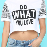 Do What You Love Crop Top