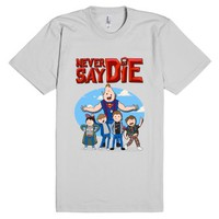 Never Say Die-Unisex Silver T-Shirt