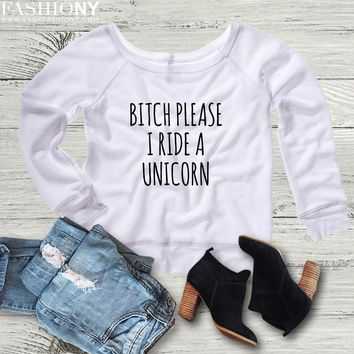 MORE STYLES! Bitch Please I Ride A Unicorn, Funny Graphic Tee, Graphic Tee, Funny Tank, Gym Tank, Yoga Top, Off Shoulder, Super Soft Sweatshirt