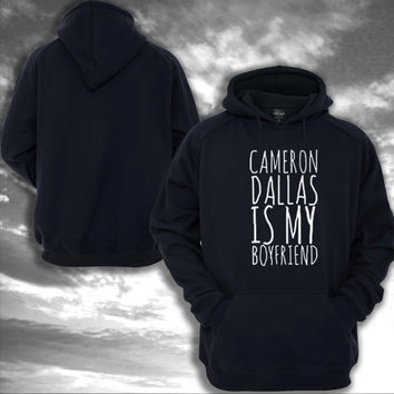 cameron dallas is my boyfriend Hoodie