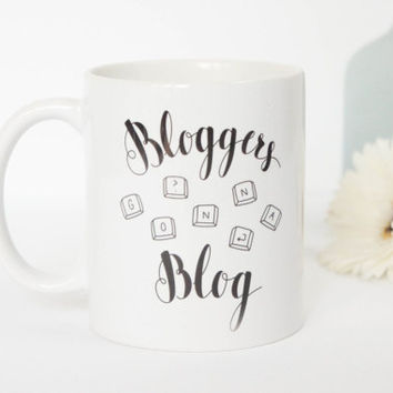 Coffee Mug for Bloggers 'Bloggers gonna Blog'. Handmade Ceramic. Perfect gift for yourself or your blogging friend. Unique funny design.