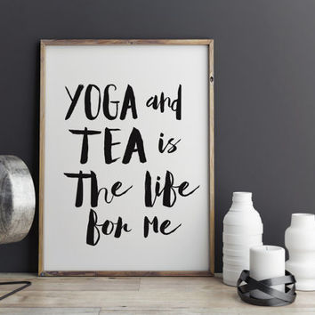 Yoga Print Tea Print Yoga Decor Kitchen Print Tea Art Inspirational Print Tea Poster Yoga Poster Yoga and Tea Yoga Print Yoga Spirit