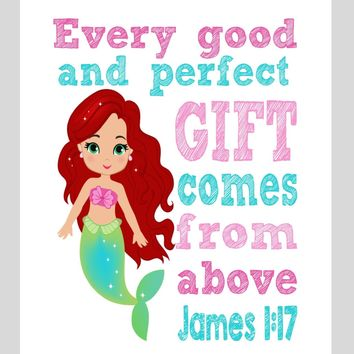 Ariel Christian Princess Nursery Decor Wall Art Print - Every Good and Perfect Gift Comes From Above - James 1:17 Bible Verse - Multiple Sizes