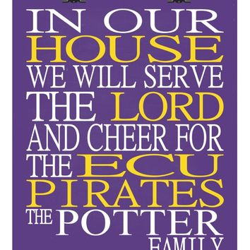 In Our House We Will Serve The Lord And Cheer for The East Carolina - ECU Pirates Personalized Christian Print - sports art - multiple sizes