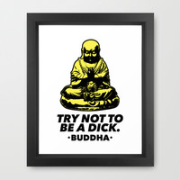 Try Not To Be a Dick Framed Art Print by LookHUMAN