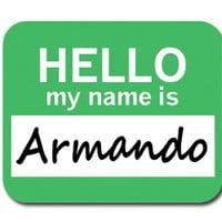 Armando Hello My Name Is Mouse Pad