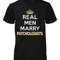 Real Men Marry Psychologists. Cool Gift - Unisex Tshirt