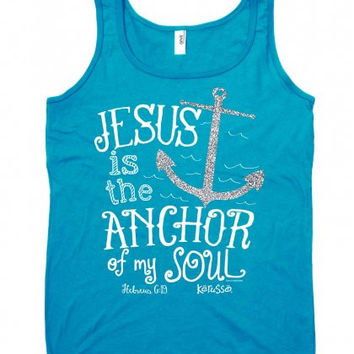 SALE Cherished Girl Jesus is the Anchor of My Soul Girlie Christian Bright Shirt Tank Top
