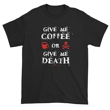Give Me Coffee Or Give Me Death Men's Short Sleeve T-shirt