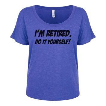 I'm Retired Do It Yourself Women's Dolman