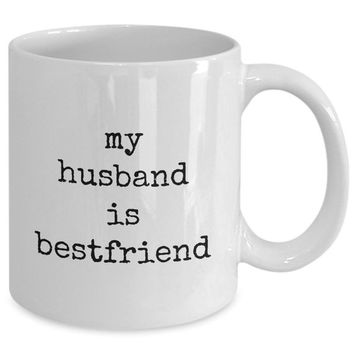 My husband is bestfriend belong mug white love perfect mister wife funny novelty coffee cup gift idea tmh-11wht-492r3