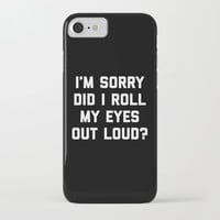 Roll My Eyes Funny Quote iPhone Case by envyart